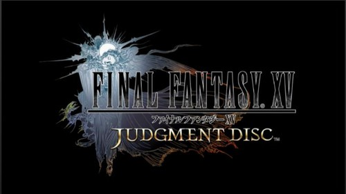 Final Fantasy XV Gets 'Judgement Disc' Demo in Japan Only