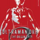 Ultraman Orb Amazon Spinoff Series Debuts December 26